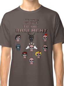 It's Time To Go Back To The Basement Classic T-Shirt
