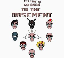 It's Time To Go Back To The Basement Unisex T-Shirt