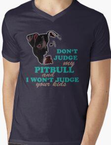 don't judge my pitbull and i won't judge your kids Mens V-Neck T-Shirt