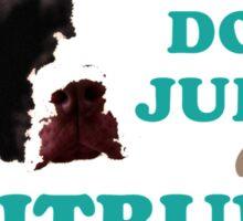 don't judge my pitbull and i won't judge your kids Sticker