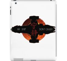 My ship don't crash iPad Case/Skin