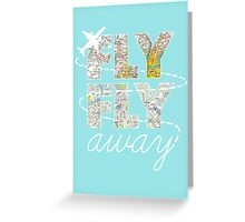 Catch Me If You Can - Fly, Fly Away Greeting Card