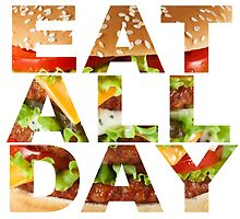 Eat All Day by Vintagee