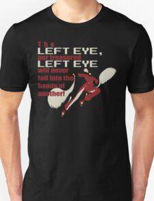 Our Treasured Left Eye Unisex T-Shirt