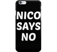 Nico Says No iPhone Case/Skin