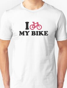 I love my bike Bicycle Unisex T-Shirt