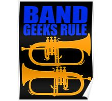 BAND GEEKS RULE-FLUGELHORN Poster