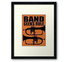 BAND GEEKS RULE-FLUGELHORN 2 Framed Print