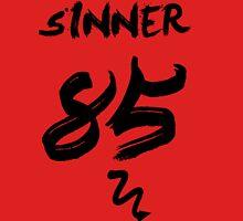 Sinner We All Sinners  Unisex T-Shirt