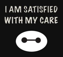 I am satisfied with my care. by Charlie Smith