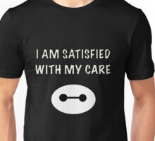 I am satisfied with my care. Unisex T-Shirt