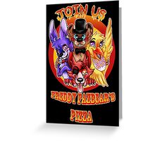 FIVE NIGHTS AT FREDDY'S- JOIN US Greeting Card