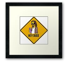 Hey Dude - Funny warning sign Framed Print