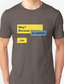Because Aliens T-Shirt