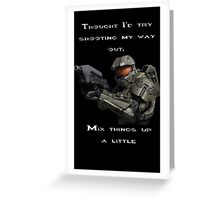 Halo - Thought I'd Try shooting my way out Greeting Card