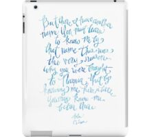 "Hand Lettered Watercolor Print - Aslan quote from Narnia movie, CS Lewis ""There I have a different name"" iPad Case/Skin"