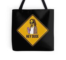 Hey Dude - Funny warning sign Tote Bag