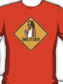 Take it easy Dude! T-Shirt