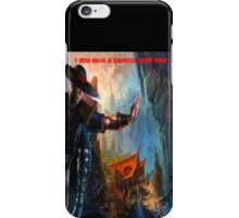 I Now Have A Quarrel With You! iPhone Case/Skin