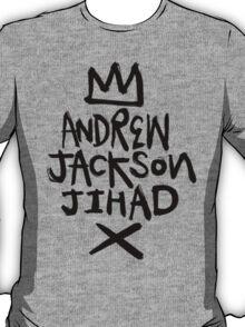 Andrew Jackson Jihad!  T-Shirt