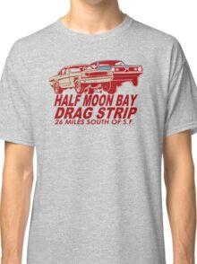 Half Moon Bay Drag Strip Classic T-Shirt