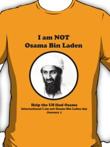 I am not Osama Bin Laden T-Shirt