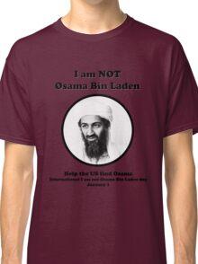 I am not Osama Bin Laden Classic T-Shirt