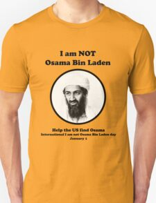 I am not Osama Bin Laden Unisex T-Shirt