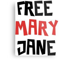 Free Mary Jane Legalize  Metal Print