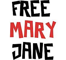 Free Mary Jane Legalize  Photographic Print