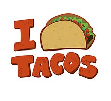 I Taco Tacos, how about you?  by Bron W