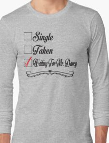 PRIDE AND PREJUDICE JANE AUSTEN TAKEN WAITING FOR MR. DARCY Long Sleeve T-Shirt