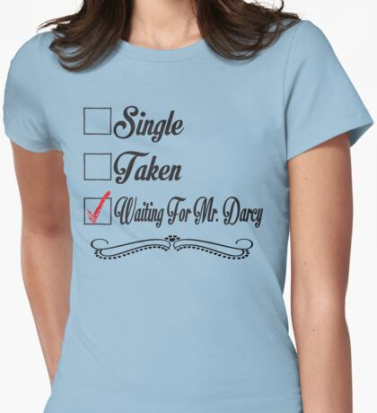 PRIDE AND PREJUDICE JANE AUSTEN TAKEN WAITING FOR MR. DARCY Womens Fitted T-Shirt