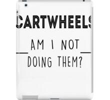 Cartwheels. Am I not doing them? iPad Case/Skin