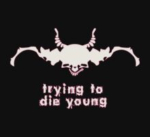 Trying to die young by FakeFate