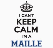 I cant keep calm Im a MAILLE by paulrinaldi