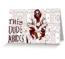 The Big Lebowski: Dude Abides Greeting Card