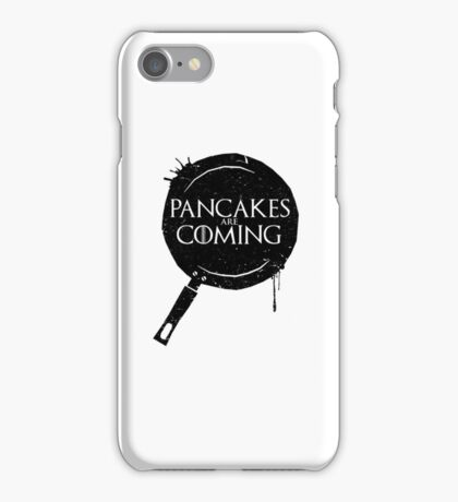 Pancakes Are Coming- Black Version iPhone Case/Skin