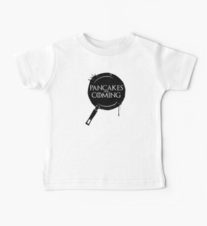 Pancakes Are Coming- Black Version Baby Tee