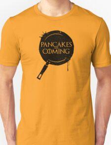 Pancakes Are Coming- Black Version T-Shirt