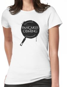 Pancakes Are Coming- Black Version Womens Fitted T-Shirt