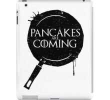 Pancakes Are Coming- Black Version iPad Case/Skin