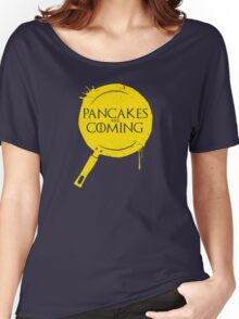 Pancakes Are Coming Women's Relaxed Fit T-Shirt