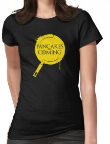 Pancakes Are Coming Womens Fitted T-Shirt