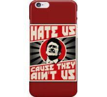 Hate us! iPhone Case/Skin