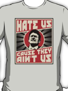 Hate us! T-Shirt