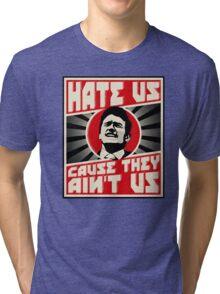 Hate us! Tri-blend T-Shirt