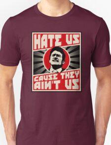 Hate us! Unisex T-Shirt