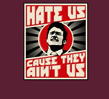 Hate us! Unisex T-Shirt