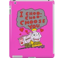 I Choo Choo Choose You iPad Case/Skin